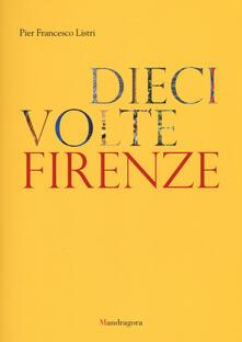 Associazionelabirinto.it Dieci volte Firenze. Ediz. illustrata Image