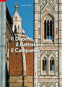 Il grande museo del Duomo di Firenze. Vol. 1: Il Duomo, il battistero, il campanile.