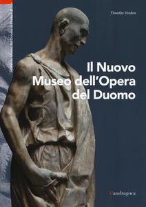 Il nuovo museo dell'Opera del Duomo