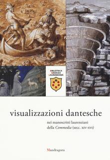 Camfeed.it Visualizzazioni dantesche nei manoscritti laurenziani della «Commedia