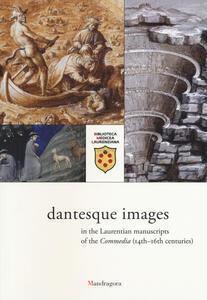Visualizzazioni dantesche nei manoscritti laurenziani della Commedia (secc. XIV-XVI). Catalogo della mostra (Firenze, 5 ottobre 2015-9 gennaio 2016). Ediz. inglese