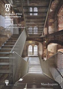 Grandtoureventi.it Medaglia d'oro all'architettura italiana 2015-Gold medal for italian architecture 2015. Catalogo della mostra (Milano, 12 dicembre 2015-7 febbraio 2016) Image