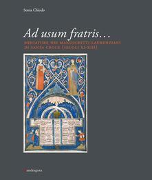 Ad usum fratris... Miniature nei manoscritti laurenziani di Santa Croce (secc. XI-XIII)