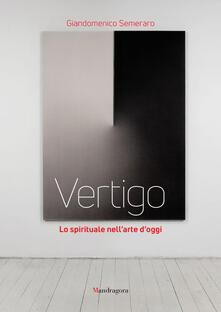 Listadelpopolo.it Vertigo. Lo spirituale nell'arte d'oggi. Ediz. illustrata Image