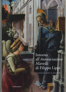 Antondemarirreguera.es Intorno all'Annunciazione Martelli di Filippo Lippi. Riflessioni dopo il restauro. Atti della Giornata di studi (Firenze, 26 maggio 2017) Image