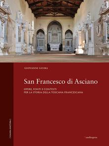 San Francesco di Asciano. Opere, fonti e contesti per la storia della toscana francescana.pdf