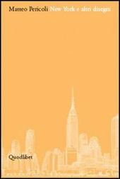 New York e altri disegni. Catalogo della mostra (Fiesole, 23 aprile-31 luglio 2005)