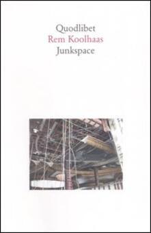 Squillogame.it Junkspace. Per un ripensamento radicale dello spazio urbano Image
