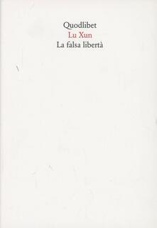 La falsa libertà - Hsun Lu - copertina