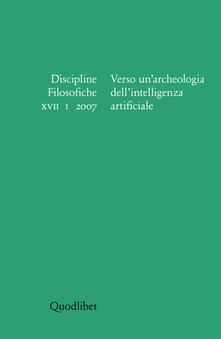 Milanospringparade.it Discipline filosofiche (2007). Vol. 1: Verso un'archeologia dell'intelligenza artificiale. Image