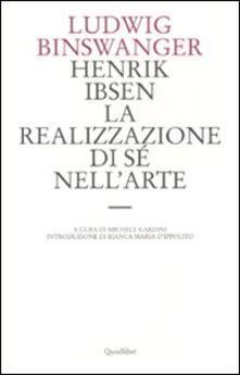 Ristorantezintonio.it Henrik Ibsen. La realizzazione di sé nell'arte Image