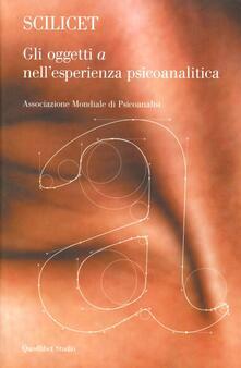 Scilicet. Gli oggetto «a» nellesperienza psicoanalitica.pdf