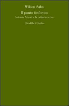 Vitalitart.it Il punto fosforoso. Antonin Artaud e la cultura eterna Image
