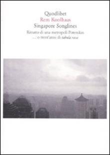 Librisulladiversita.it Singapore songlines. Ritratto di una metropoli Potemkin... O trent'anni di tabula rasa Image