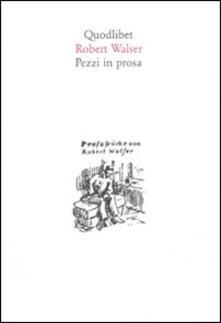 Pezzi in prosa - Robert Walser - copertina
