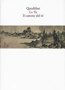 Festivalpatudocanario.es Il canone del tè. Testo cinese a fronte Image