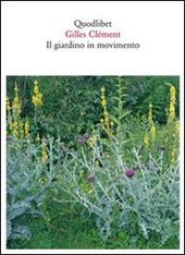 Il giardino in movimento. Da La Vall e al giardino planetario