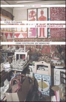 L' ordine complicato. Come costruire un'immagine - Yona Friedman - copertina