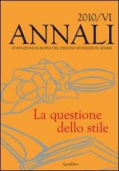 Annali della Fondazione Europea del Disegno (Fondation Adami) (2010). Vol. 6: La questione dello stile.