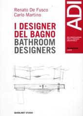 Quaderni ADI Lazio. Casi e cose di design. Ediz. italiana e inglese. Vol. 1: I designer del bagno.