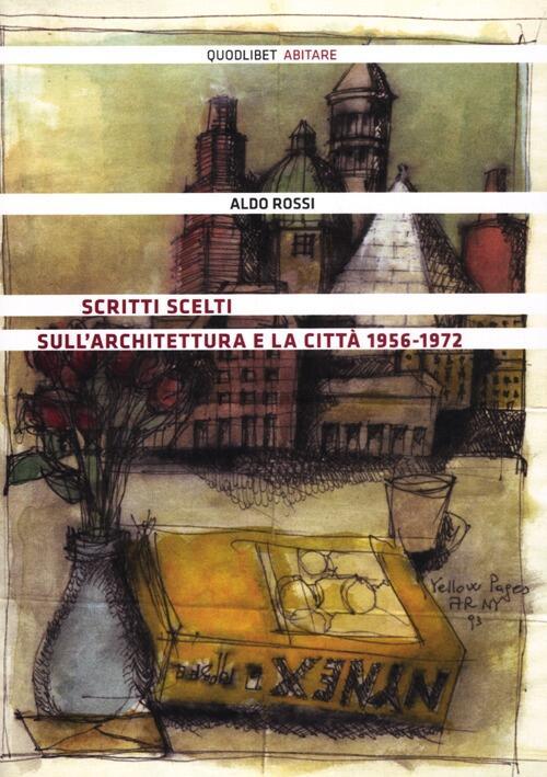 Scritti scelti sull 39 architettura e la citt 1956 1972 for Aldo rossi architettura della citta