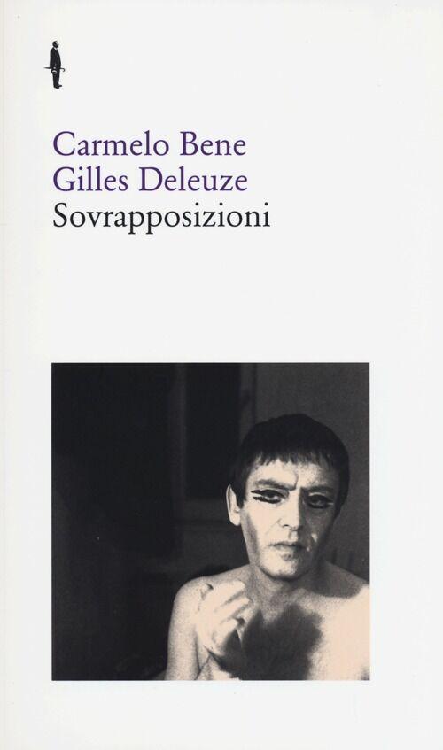 Sovrapposizioni. «Riccardo III» di Carmelo Bene. «Un manifesto di meno» di Gilles