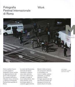 Libro Work. Fotografia. Festival internazionale di Roma 11° edizione. Ediz. italiana e inglese
