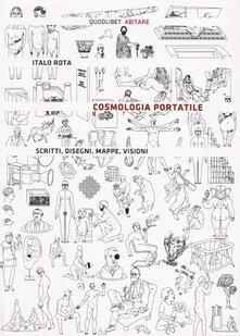Criticalwinenotav.it Cosmologia portatile. Scritti, disegni, mappe, visioni Image