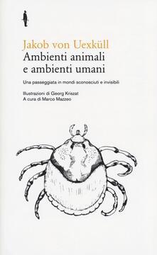 Letterarioprimopiano.it Ambienti animali e ambienti umani. Una passeggiata in mondi sconosciuti e invisibili Image