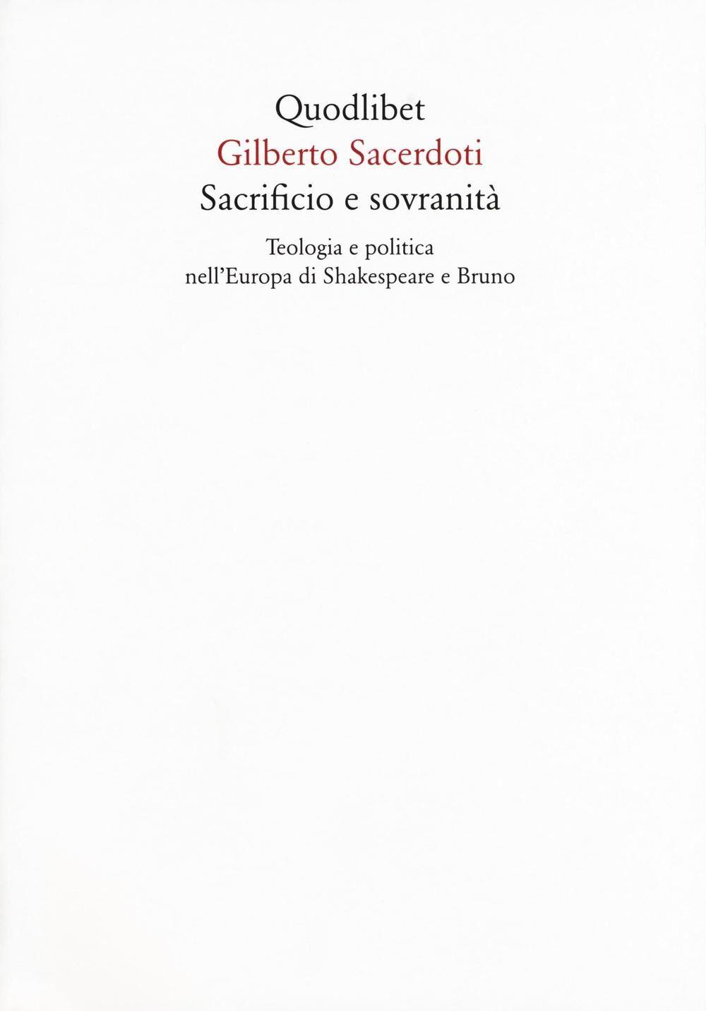 Sacrificio e sovranità. Teologia e politica nell'Europa di Shakespeare e Bruno