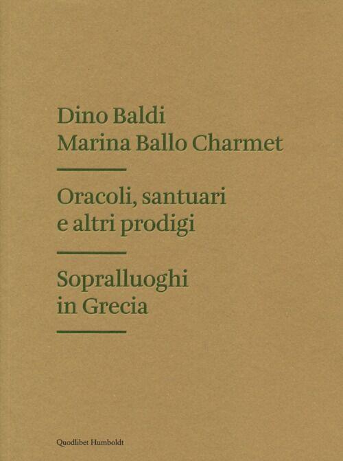 Oracoli, santuari e altri prodigi. Sopralluoghi in Grecia