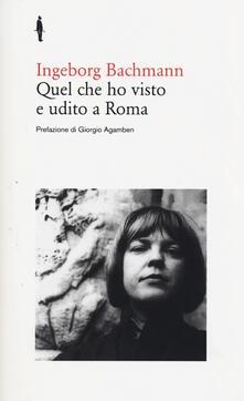 Quel che ho visto e udito a Roma - Ingeborg Bachmann - copertina