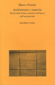 Listadelpopolo.it Architettura e materia. Realtà della forma costruita nell'epoca dell'immateriale Image