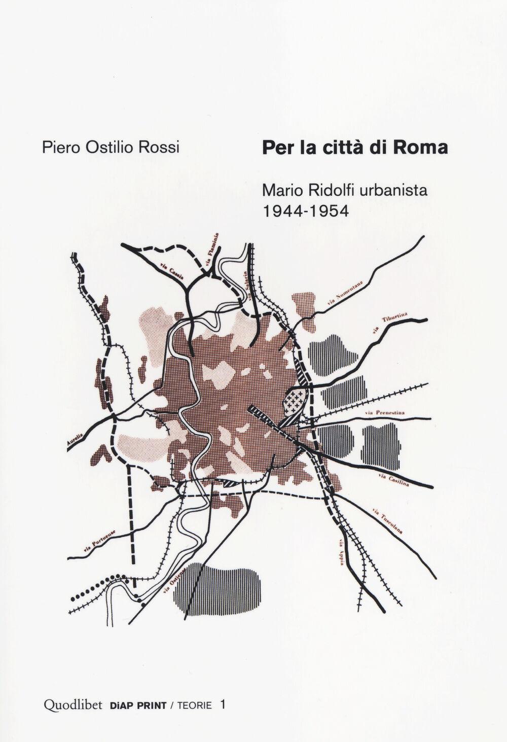 Per la città di Roma. Mario Ridolfi urbanista 1944-1954