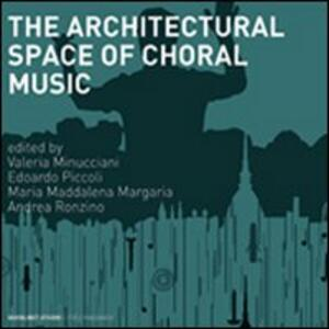 The architectural space for choral music