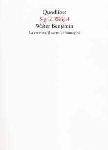 Vastese1902.it Walter Benjamin. La creatura, il sacro, le immagini Image