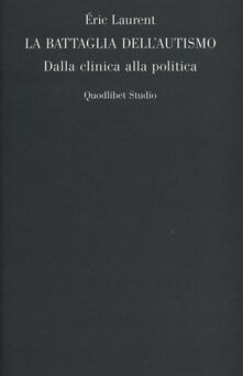 La battaglia dellautismo. Dalla clinica alla politica.pdf