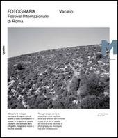 Vacatio. Fotografia. Festival internazionale di Roma. XII edizione