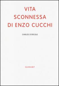 Libro Vita sconnessa di Enzo Cucchi Carlos D'Ercole