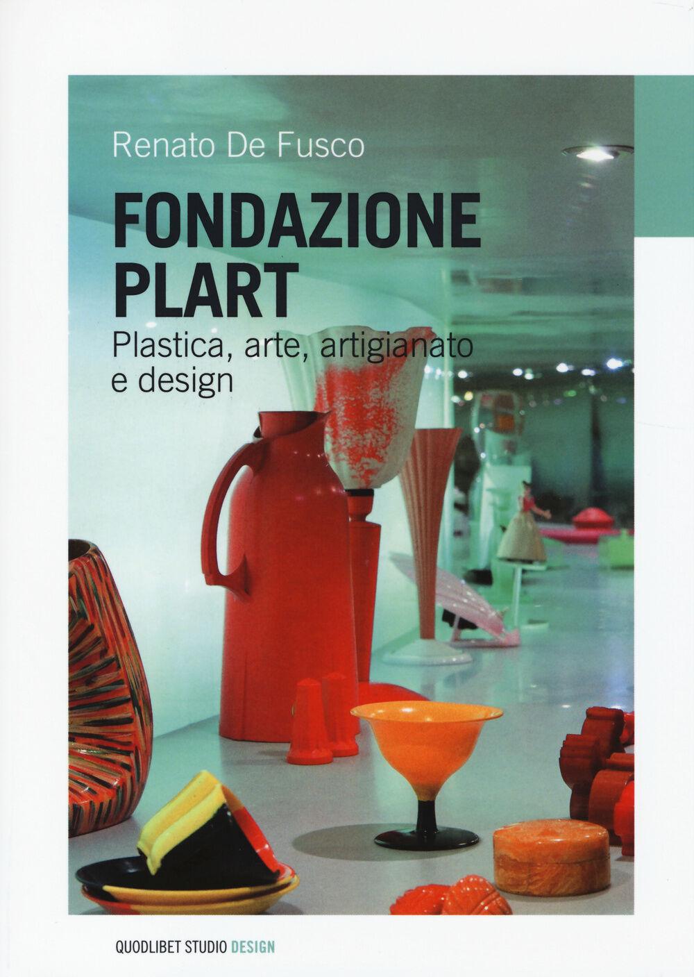 Fondazione Plart. Plastica, arte, artigianato, design