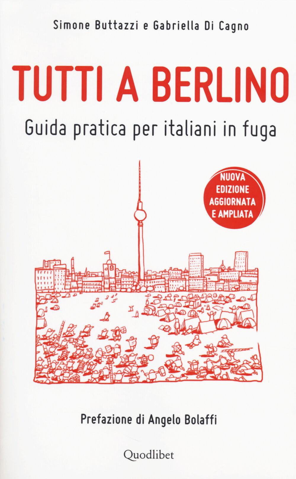 Tutti a Berlino. Guida pratica per italiani in fuga