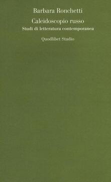 Caleidoscopio russo. Studi di letteratura contemporanea.pdf