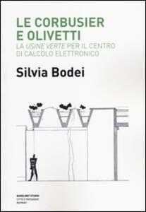 Le Corbusier e Olivetti. La «Usine Verte» per il Centro di calcolo elettronico
