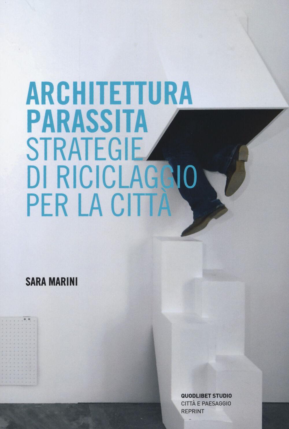 Architettura parassita. Strategie di riciclaggio per la città