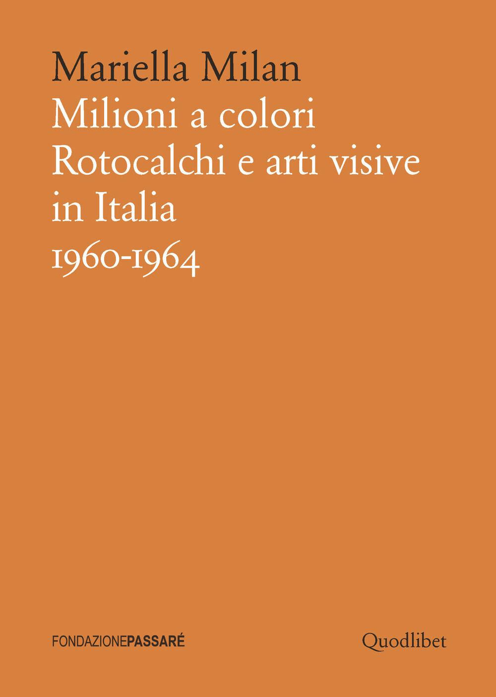 Milioni a colori. Rotocalchi e arti visive in Italia (1960-1964)