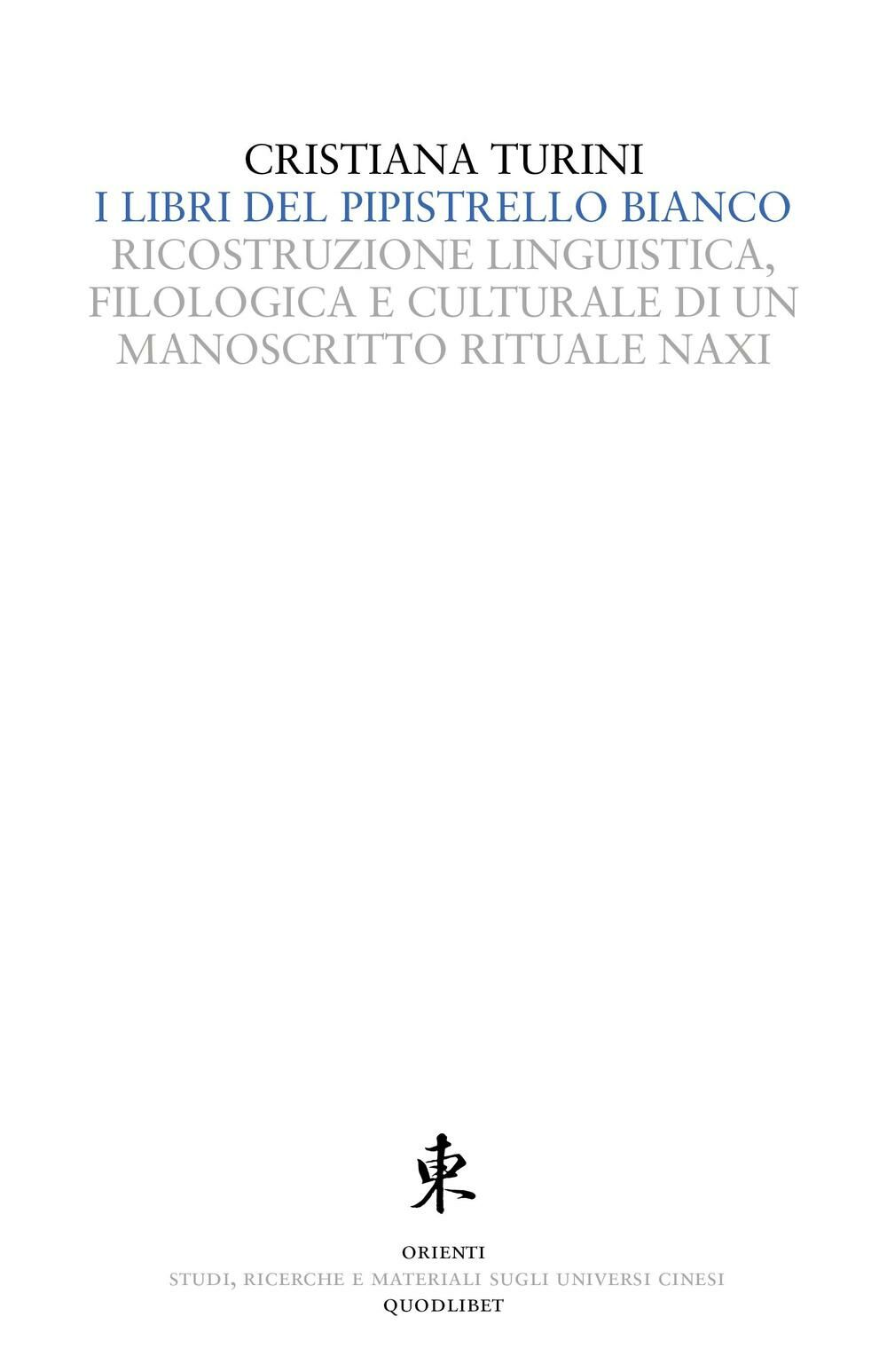 I libri del pipistrello bianco. Ricostruzione linguistica, filologica e culturale di un manoscritto rituale Naxi