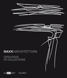 MAXXI architetura. Catalogue of collections