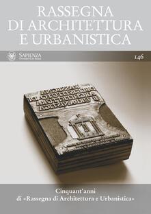 Rallydeicolliscaligeri.it Rassegna di architettura e urbanistica (2015). Vol. 146: Cinquant'anni di Rassegna di architettura e urbanistica. Image