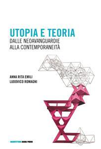 Utopia e teoria. Dalle neoavanguardie alla contemporaneità