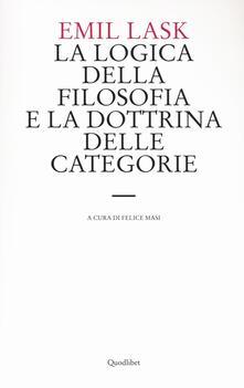 Secchiarapita.it La logica della filosofia e la dottrina delle categorie. Uno studio sull'ambito di sovranità della forma logica Image